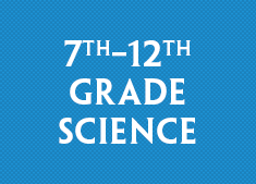 7th-12th Grade Science