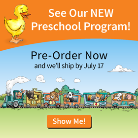 See Our NEW Preschool Program! Pre-order now, and we'll ship by July 17.