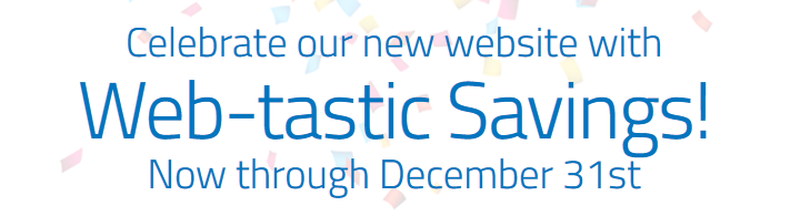 Celebrate our new website with web-tastic savings!