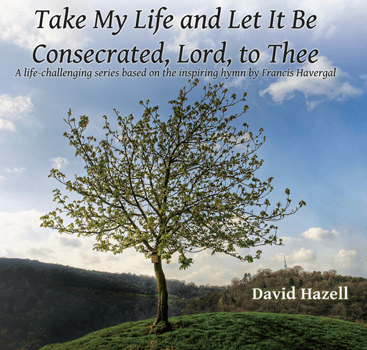 Take My Life and Let It Be Consecrated,